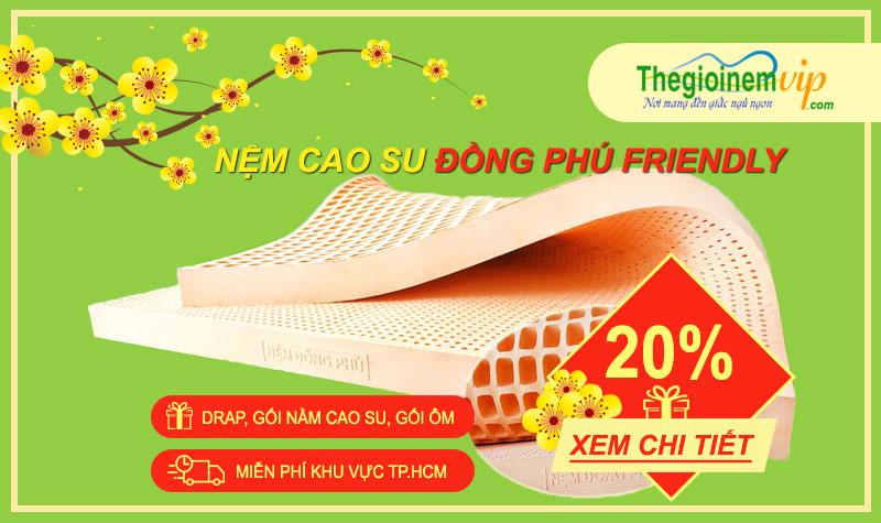 nem-cao-su-dong-phu-friendly-khuyen-mai-nhu-y-don-tet-canh-ti-2020