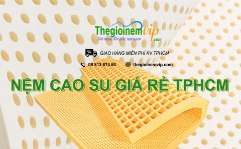 Nệm cao su giá rẻ TPHCM
