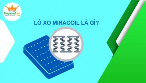 Nệm lò xo Miracoil là gì?