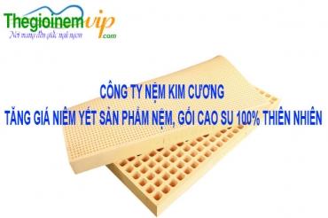 Công ty Nệm Kim Cương tăng giá niêm yết nệm, gối cao su